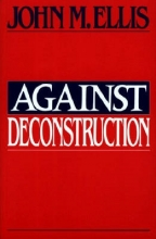 Ellis, John Martin Against Deconstruction