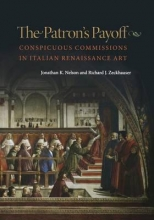 Nelson, Jonathan K. The Patron`s Payoff - Conspicuous Commissions in Italian Renaissance Art