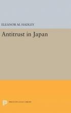 Hadley, Eleanor M. Antitrust in Japan