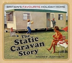 Andrew Jenkinson The Static Caravan Story