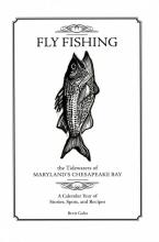 Brett Gaba Fly Fishing the Tidewaters of Maryland`s Chesapeake Bay