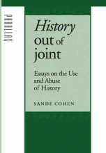 Cohen, Sande History Out of Joint - Essays on the Use and Abuse  of History