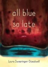 Swearingen-steadwell, Laura All Blue So Late
