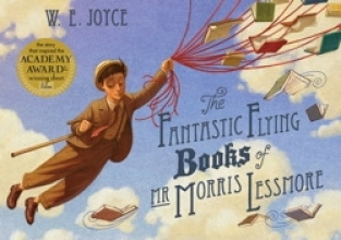 Joyce, W. E. Fantastic Flying Books of Mr Morris Lessmore