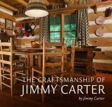 Jimmy Carter The Craftsmanship of Jimmy Carter