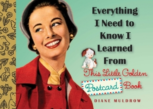 Muldrow, Diane Everything I Need to Know I Learned from This Little Golden Postcard Book