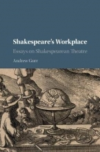 Gurr, Andrew Shakespeare`s Workplace
