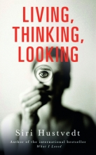 Hustvedt, Siri Living, Thinking, Looking