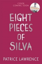 Patrice Lawrence , Eight Pieces of Silva