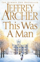 Archer, Jeffrey This Was a Man