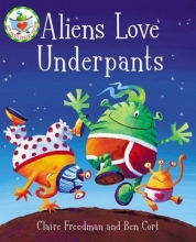 Freedman, Claire Aliens Love Underpants!