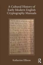 Ellison, Katherine A Cultural History of Early Modern English Cryptography Manuals