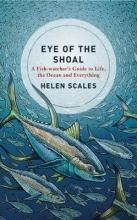 Helen Scales Eye of the Shoal