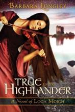 Longley, Barbara True to the Highlander
