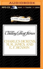 Dickens, Charles Dickens,   James, M. R.,   Benson, E. F. Chilling Ghost Stories