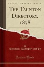 Co, Sampson Davenport and Co, S: Taunton Directory, 1878 (Classic Reprint)