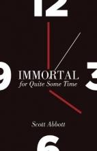Abbott, Scott Immortal for Quite Some Time