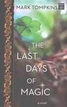 Tompkins, Mark The Last Days of Magic