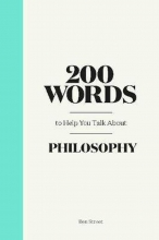 Anja Steinbauer , 200 Words to Help You Talk About Philosophy