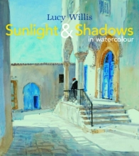 Willis, Lucy Sunlight & Shadows in Watercolour