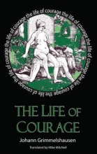 Grimmelshausen, Johann Jakok Christoffel Von The Life of Courage