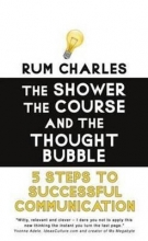Rum Charles The Shower, the Course & the Thought Bubble