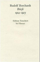 Borchardt, Rudolf Briefe 1914 - 1923