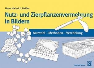 Möller, Hans Heinrich Nutz- und Zierpflanzenvermehrung in Bildern