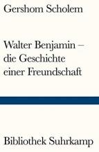 Scholem, Gershom Walter Benjamin - die Geschichte einer Freundschaft