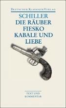 Schiller, Friedrich Die Räuber Fiesko Kabale und Liebe