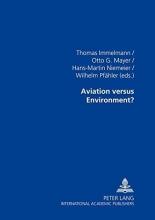 Thomas Immelmann,   Otto G. Mayer,   Prof, Dr Hans-Martin Niemeier,   Wilhelm Pfaehler Aviation Versus Environment?