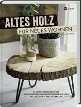 Overbeek, Hester van Altes Holz für neues Wohnen