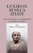 Lautenbach, Ernst Lexikon Seneca Zitate