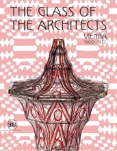 Franz, Rainald Glass of the Architects: Vienna 1900-1937