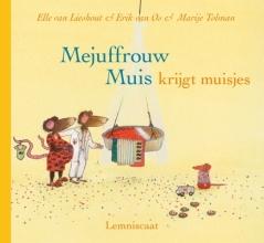 Ted van Lieshout, Erik van Os, Marije  Tolman Mejuffrouw Muis krijgt muisjes
