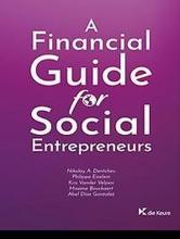 Maxime Bouckaert Nikolay Dentchev  Philippe Eiselein  Abel Diaz Gonzalez  Kris Vander Velpen, A financial guide for social entrepreneurs