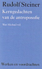 Rudolf Steiner , Kerngedachten van de antroposofie