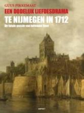 Guus Pikkemaat , Een dodelijk liefdesdrama te Nijmegen in 1712