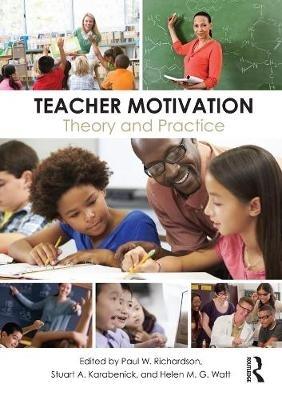 Paul W. Richardson,   Stuart A. Karabenick,   Helen M. G. Watt,Teacher Motivation