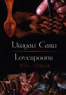 Elin Meek,Cyfres Cip ar Gymru Wonder Wales: Llwyau Caru Love Spoons
