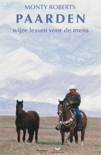 M. Roberts,Paarden: wijze lessen voor de mens
