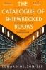 <b>Wilson-Lee, Edward</b>,Catalogue of Shipwrecked Books