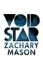 Mason, Zachary, Void Star