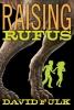 Fulk, David, Raising Rufus