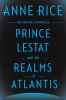 Rice Anne, ,Prince Lestat and the Realms of Atlantis