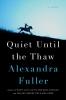 Alexandra Fuller, Quiet Until the Thaw