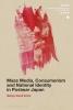 Martyn David (SOAS, University of London, UK) Smith, Mass Media, Consumerism and National Identity in Postwar Japan