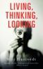 Hustvedt, Siri, Living, Thinking, Looking