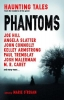 Phantoms, Haunting Tales from Masters of the Genre