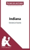 Cerf, Natacha, Analyse : Indiana de George Sand  (analyse compl?te de l`oeuvre et r?sum?)